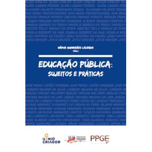 Educação Pública: Sujeitos e práticas
