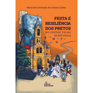 Festa e Resiliência dos Pretos No Centro Velho de São Paulo