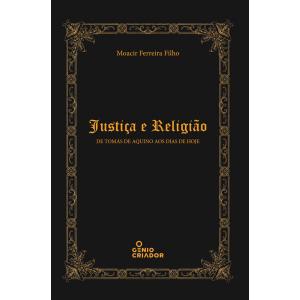 Justiça e Religião de Tomás de Aquino aos dias de hoje